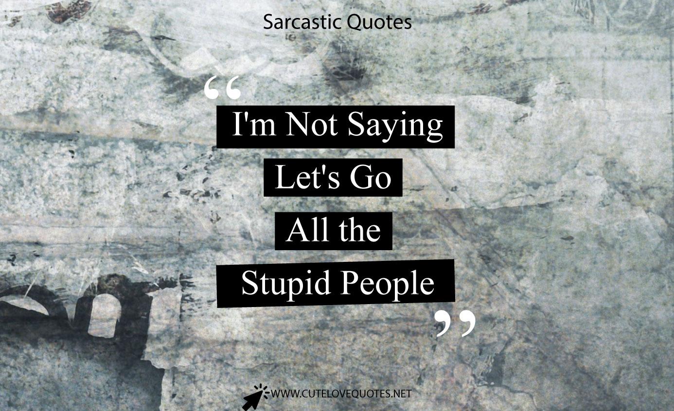 Best Sarcastic Quotes