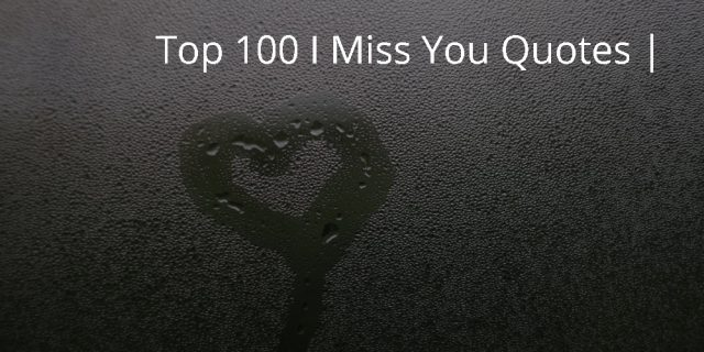 Top 100 I Miss You Quotes