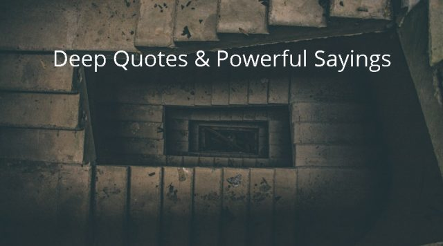 Deep Quotes & Powerful Sayings
