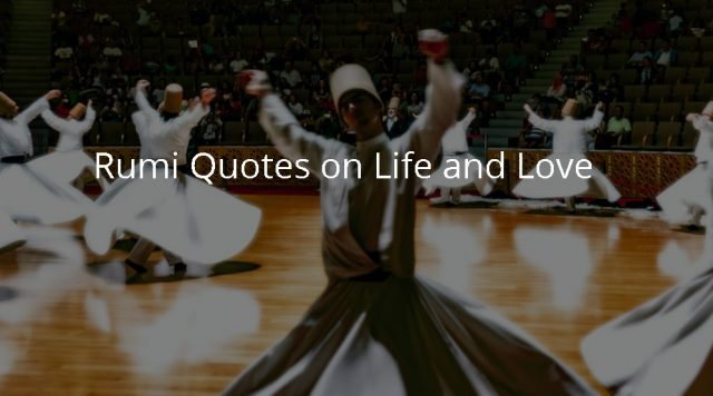 Rumi Quotes on Life and Love