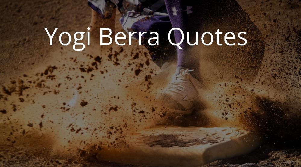 Yogi Berra Quotes on Life to Make You Smile